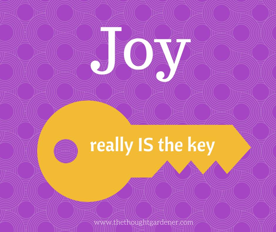 Joy is the key